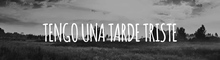 TARDE TRISTE-01